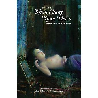 The Tale of Khun Chang Khun Phaen - Siam's Great Folk Epic of Love and