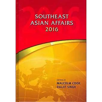 Southeast Asian Affairs - 2016 by Daljit Singh - 9789814695664 Book