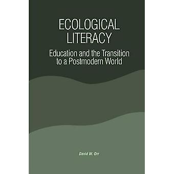 Ecological Literacy - Education and the Transition to a Postmodern Wor
