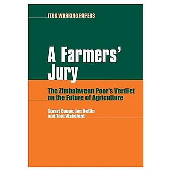 A Farmers' Jury: The Zimbabwean Poor's Verdict on the Future of Agriculture