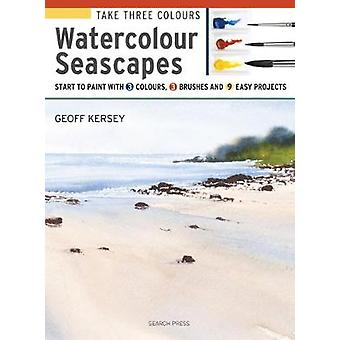Take Three Colours Watercolour Seascapes by Geoff Kersey