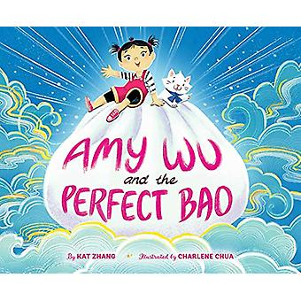 Amy Wu and the Perfect Bao by Kat Zhang - 9781534411333 Book