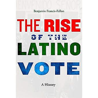 The Rise of the Latino Vote by Benjamin FrancisFallon