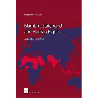 Islamism - Statehood and Human Rights - A World of Difference - 2015 by