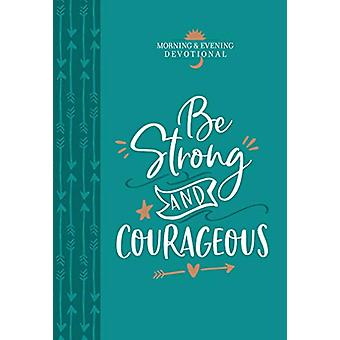 Be Strong & Courageous by Broadstreet Publishing - 9781424559596