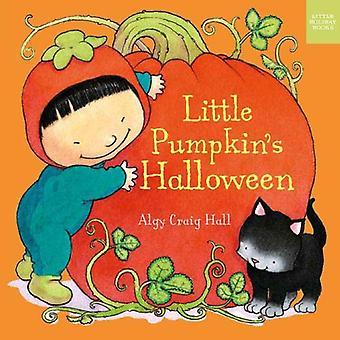 Little Pumpkin's Halloween by Algy Craig-Hall - 9781910716663 Book