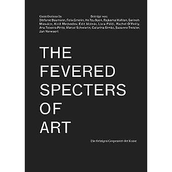The Fevered Specters Of Art by Stefanie Baumann - Natasa Ilic - 97839