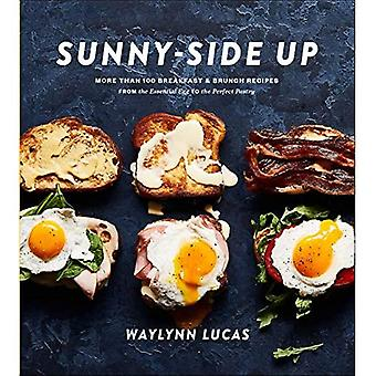 Sunny Side Up: More Than 100 Breakfast and Brunch Recipes from the Essential Egg to the Perfect Pastry