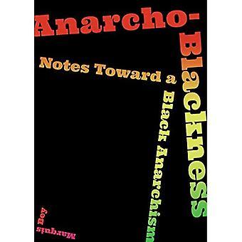Anarcho-zwartheid: Nota's naar een Zwart Anarchisme