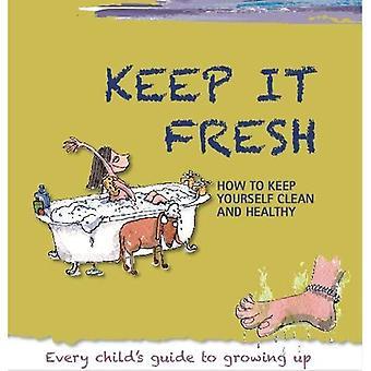 Keep it Fresh (Growing Up)