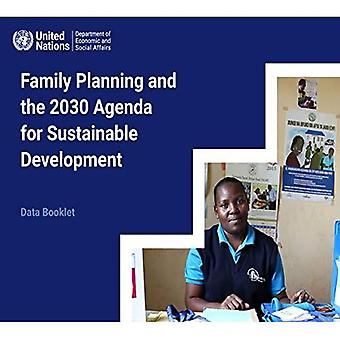Family Planning and the 2030 Agenda for Sustainable� Development (Data Booklet)