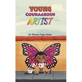 Young Courageous Artist by Mosler & Mr Thomas Paige