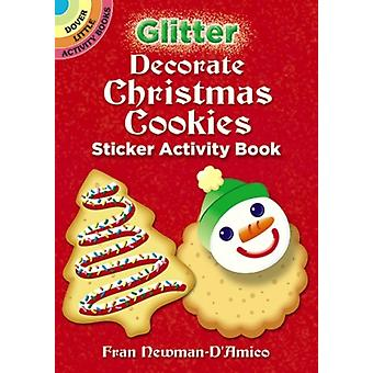 Glitter Decorate Christmas Cookies Sticker Activity Book by Fran Newman DAmico