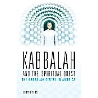 Kabbalah and the Spiritual Quest - The Kabbalah Centre in America von J