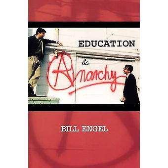 Education and Anarchy by Bill Engel - 9780761820529 Book