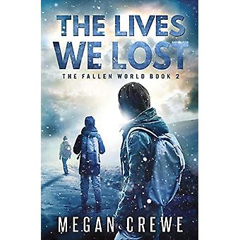 The Lives We Lost by Megan Crewe - 9780995216983 Book