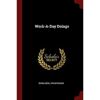 Work-A-Day Doings by Emma Serl - 9781375760522 Book