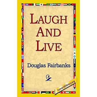 Laugh and Live by Douglas Fairbanks - 9781421814186 Book
