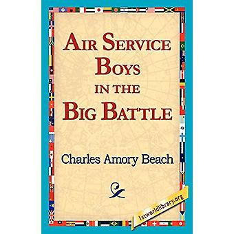 Air Service Boys in the Big Battle by Charles Amory Beach - 978142181