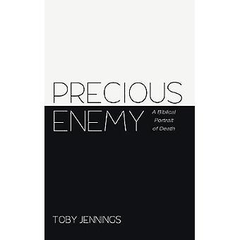 Precious Enemy by Toby Jennings - 9781498280693 Book