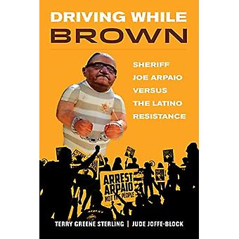 Driving While Brown by Terry Greene SterlingJude JoffeBlock