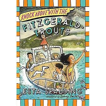 Knock About with the FitzgeraldTrouts by Esta Spalding