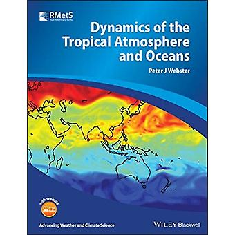 Dynamics of the Tropical Atmosphere and Oceans by Peter J. Webster