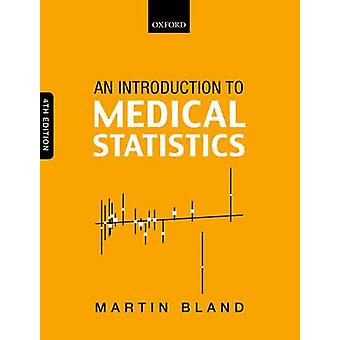 An Introduction to Medical Statistics by Bland & Martin Professor of Health Statistics & Professor of Health Statistics & University of York