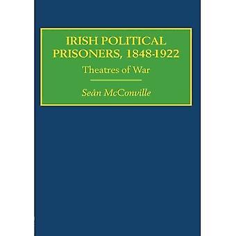 Irish Political Prisoners 1848-1922: Theatres of War