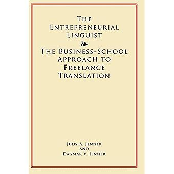 The Entrepreneurial Linguist: The Business-School Approach to Freelance Translation