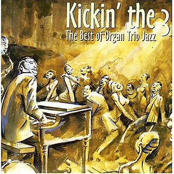 Kickin ' 3 the Best of O - Kickin ' 3-the Best of Orga [CD] USA tuonti