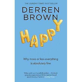 -なぜもっとまたはより少なく幸せなすべては Derren ブラウンによって絶対に大丈夫