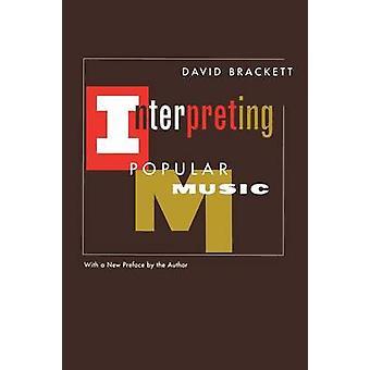 Interpreting Popular Music by David Brackett - 9780520225411 Book