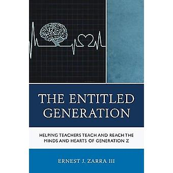 The Entitled Generation - Helping Teachers Teach and Reach the Minds a