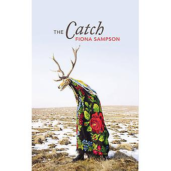 The Catch by Fiona Sampson - 9781784740658 Book