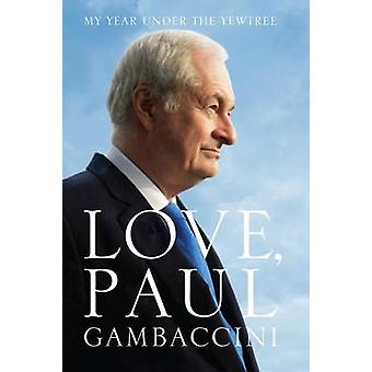 Love - Paul Gambaccini - My Year Under the Yewtree by Paul Gambaccini