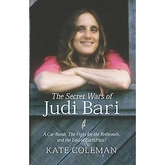 The Secret Wars of Judi Bari - A Car Bomb - the Fight for the Redwoods