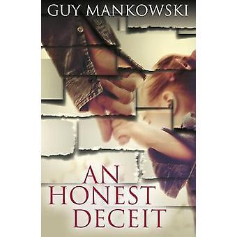 An Honest Deceit by Guy Mankowski - 9781911129974 Book