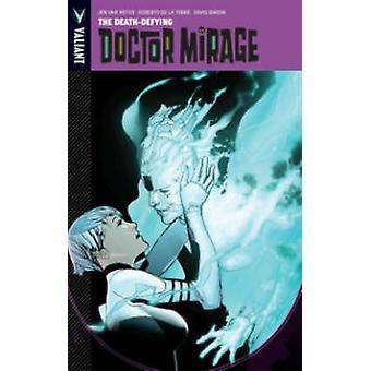 The Death-Defying Dr. Mirage by Robert de la Torre - Jen Van Meter -