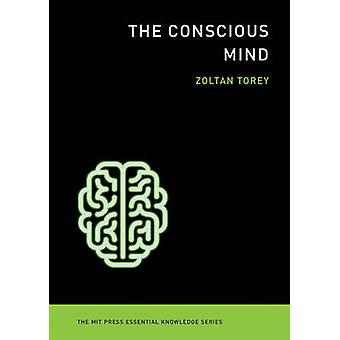 The Conscious Mind by Zoltan Torey - 9780262527101 Book