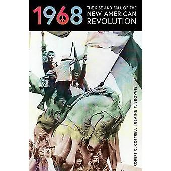 1968 - The Rise and Fall of the New American Revolution by 1968 - The R