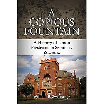 En innholdsrik fontene: En historie om Union presbyterianske Seminary, 1812-2012