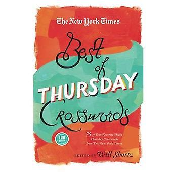 De New York Times Best van donderdag Crosswords: 75 van uw favoriete lastig donderdag puzzels uit de New York...