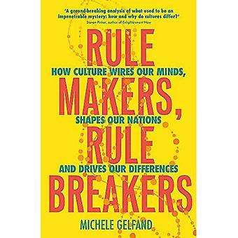 : Regelgevers overtreders hoe cultuur draden onze geest, vormen van onze naties en rijdt onze verschillen