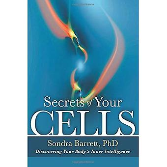 Secrets of Your Cells: Engaging the Healing Wisdom of Your Body's Natural Intelligence