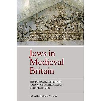 Jews in Medieval Britain: Historical, Literary and Archaeological Perspectives
