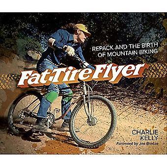Fat Tire Flyer: Repack et la naissance de vélo de montagne