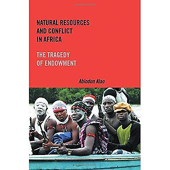 Natural Resources and Conflict in Africa: The Tragedy of Endowment (Rochester Studies in African History and the...