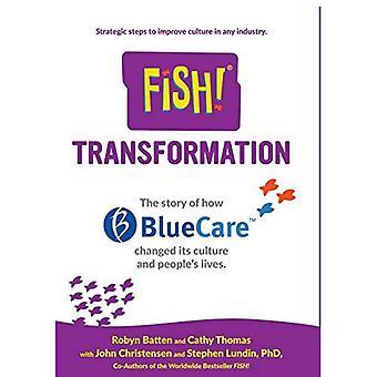 Kala! Muutosta: Tarina siitä, miten Bluecare muuttunut sen kulttuuria ja ihmisten elämää.