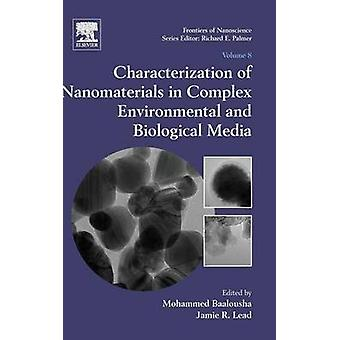 Characterization of Nanomaterials in Complex Environmental and Biological Media by Baalousha & Mohammed